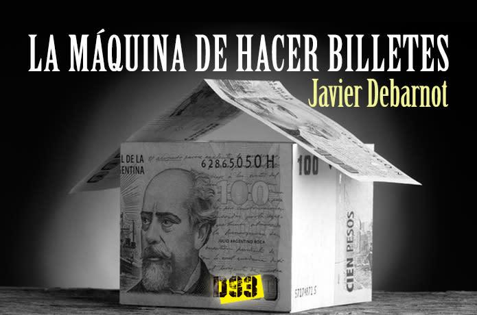 Javier Debarnot copy creativo la máquina de hacer billetes novela negra